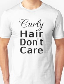 Curly Hair Don't Care Unisex T-Shirt