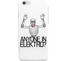 Anyone in Elektro? (3) iPhone Case/Skin