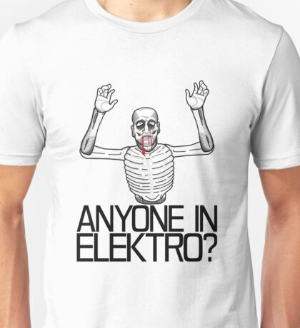 Anyone in Elektro? (3) Unisex T-Shirt