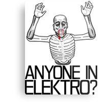 Anyone in Elektro? (3) Metal Print