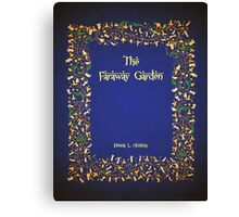 The Faraway Garden WIP title page Canvas Print