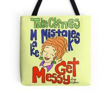 Take Chances, Make Mistakes, Get Messy Tote Bag