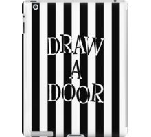 Draw a door iPad Case/Skin