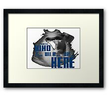 Guess WHO is.. will be... was... here!?! Framed Print