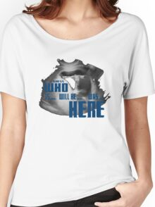 Guess WHO is.. will be... was... here!?! Women's Relaxed Fit T-Shirt