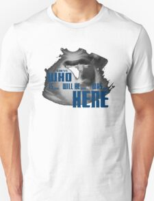Guess WHO is.. will be... was... here!?! T-Shirt