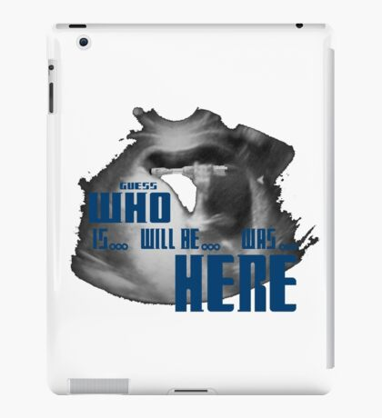 Guess WHO is.. will be... was... here!?! iPad Case/Skin