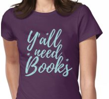 y'all need BOOKS Womens Fitted T-Shirt