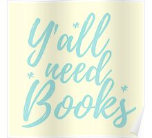y'all need BOOKS Poster