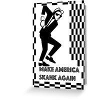 Make America Skank Again  Greeting Card