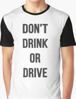 Don't Drink or Drive Graphic T-Shirt