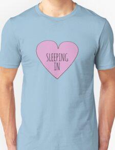 I LOVE SLEEPING IN Unisex T-Shirt