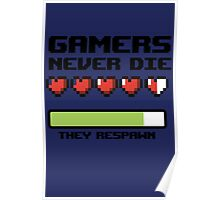 Gamer Never Die - video game t shirts Poster
