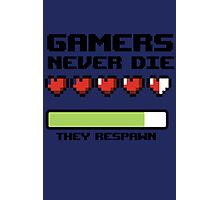 Gamer Never Die - video game t shirts Photographic Print