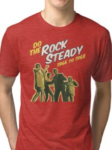 Do The Rocsteady, 1966 To 1968 Tri-blend T-Shirt