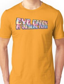 eye candy Unisex T-Shirt