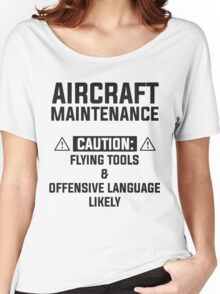 aircraft maintenance caution: flying tools & offensive language likely Women's Relaxed Fit T-Shirt