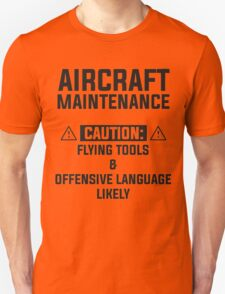 aircraft maintenance caution: flying tools & offensive language likely Unisex T-Shirt