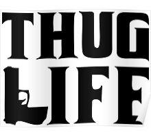 Thug life gun Poster