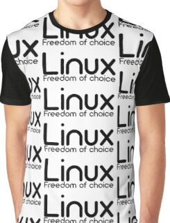 Linux - Freedom Of Choice Graphic T-Shirt