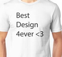 Best Design (2) Unisex T-Shirt