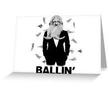 Ballin Greeting Card