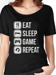 eat sleep game repeat  Women's Relaxed Fit T-Shirt