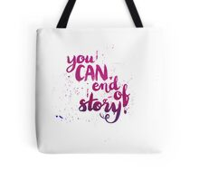 You can. End of story Tote Bag