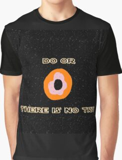 Do or Donut there is no try 2 Graphic T-Shirt