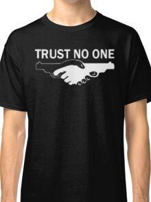 trust no one! Classic T-Shirt