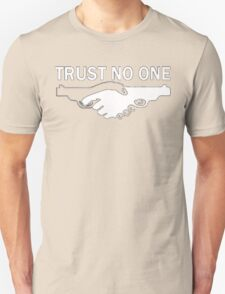 trust no one! T-Shirt
