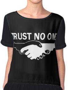 trust no one! Chiffon Top