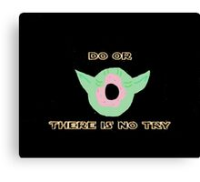 Do or Donut there is no try 3 Canvas Print