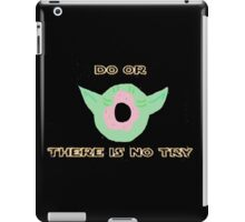 Do or Donut there is no try 3 iPad Case/Skin