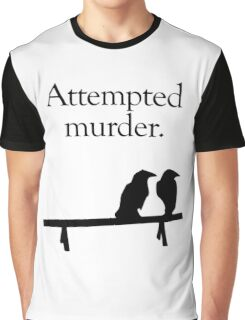 Attempted Murder Graphic T-Shirt