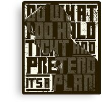 Do What I Do Dr. Who Quote Canvas Print