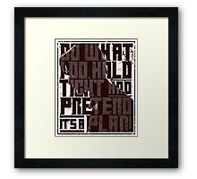 Do What I Do Dr. Who Quote Framed Print