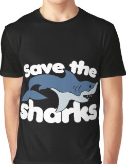 Save the sharks Graphic T-Shirt