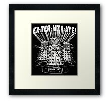 Exterminate! Dr. Who Quote Framed Print