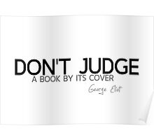 don't judge - george eliot Poster