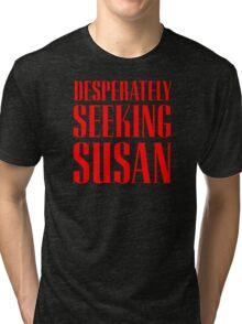 Desperately Seeking Susan Tri-blend T-Shirt