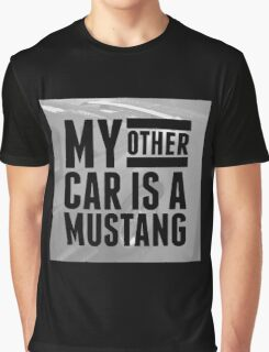 MY OTHER CAR IS A MUSTANG style I Graphic T-Shirt