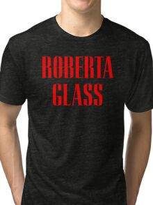 Roberta Glass Tri-blend T-Shirt