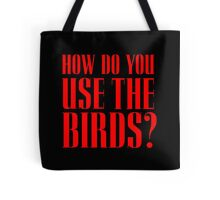 How do you use the birds? Tote Bag