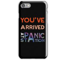 You've Arrived At Panic Station (Dark) iPhone Case/Skin