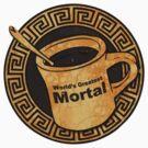 World's Best Mortal by matterdeep
