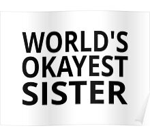 World's Okayest Sister Poster
