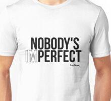 Nobody's imperfect Unisex T-Shirt