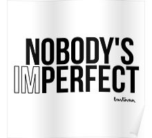 Nobody's imperfect Poster