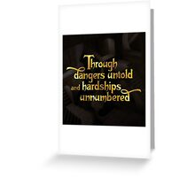 Through dangers untold and hardships unnumbered Greeting Card
